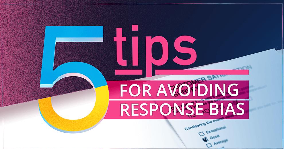 How to avoid response bias