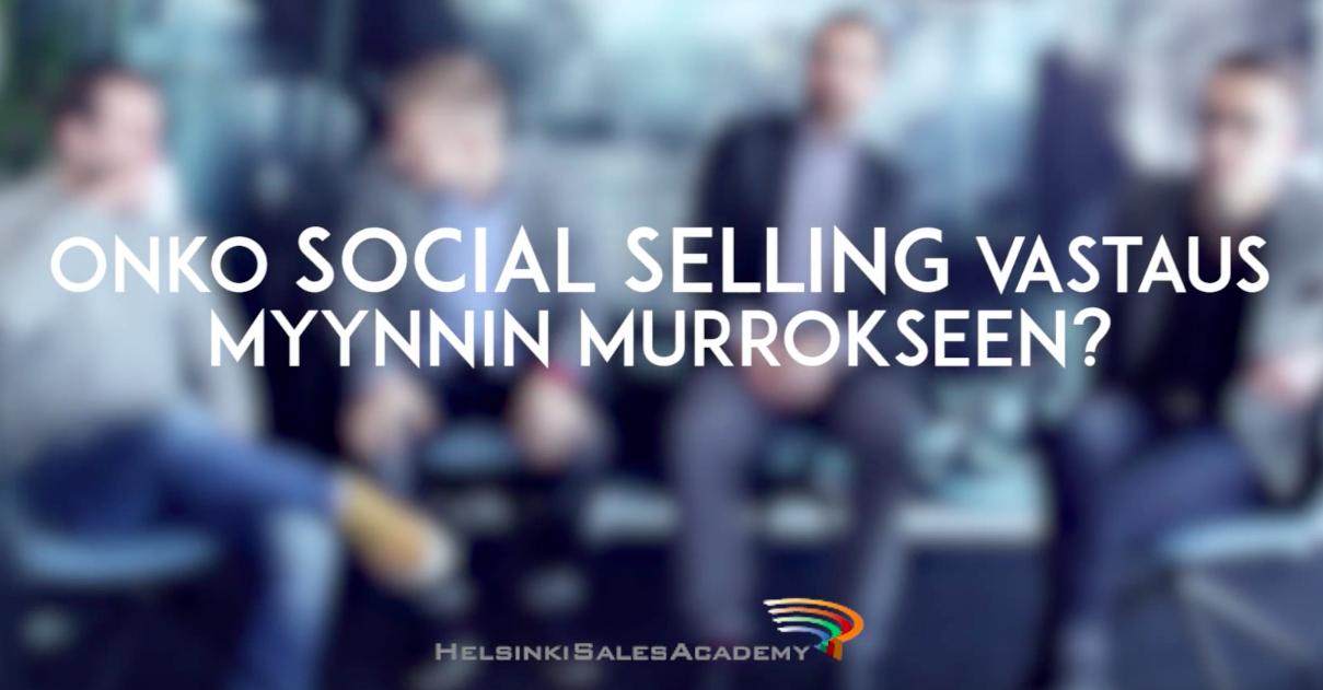 Onko Social Selling vastaus myynnin murrokseen?