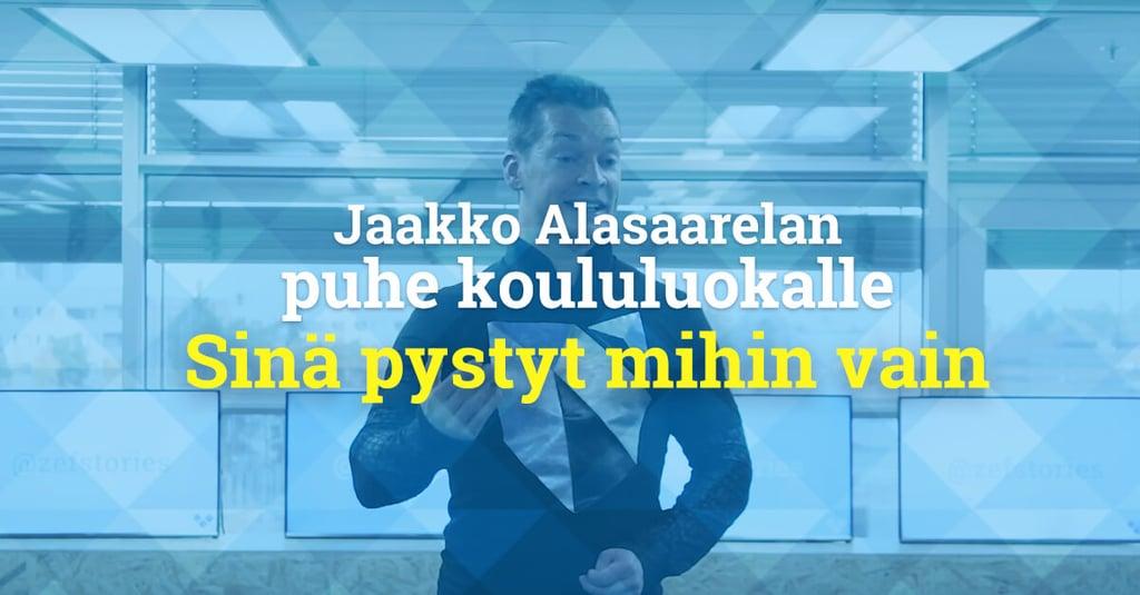 Jaakko Alasaarelan puhe koululaisille - Sinä pystyt mihin vain!
