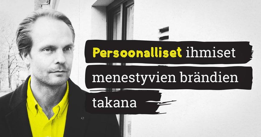 Jukka Aminoff: Persoonalliset ihmiset menestyvien brändien takana