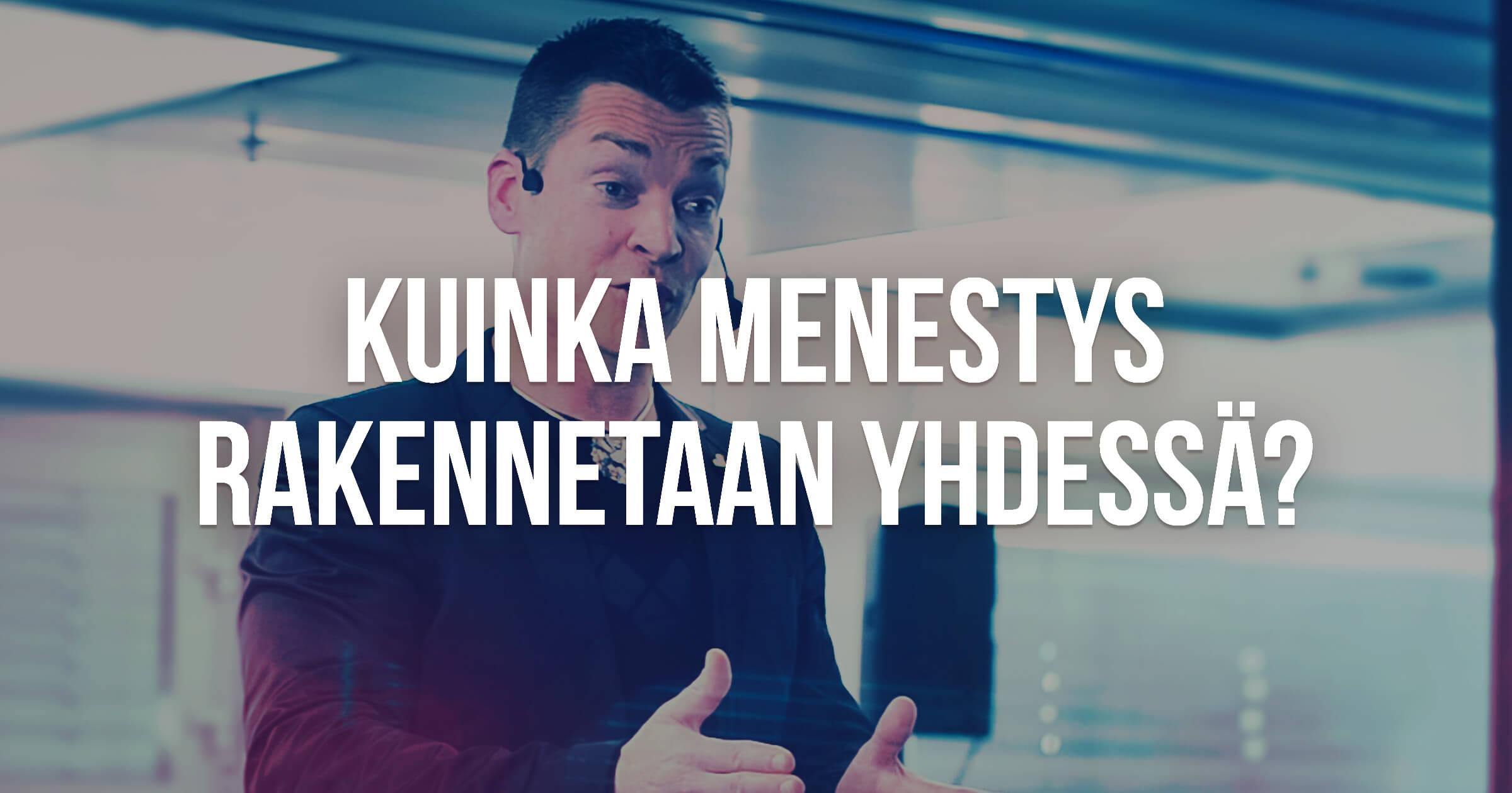 Jaakko Alasaarela: Kuinka menestys rakennetaan yhdessä?