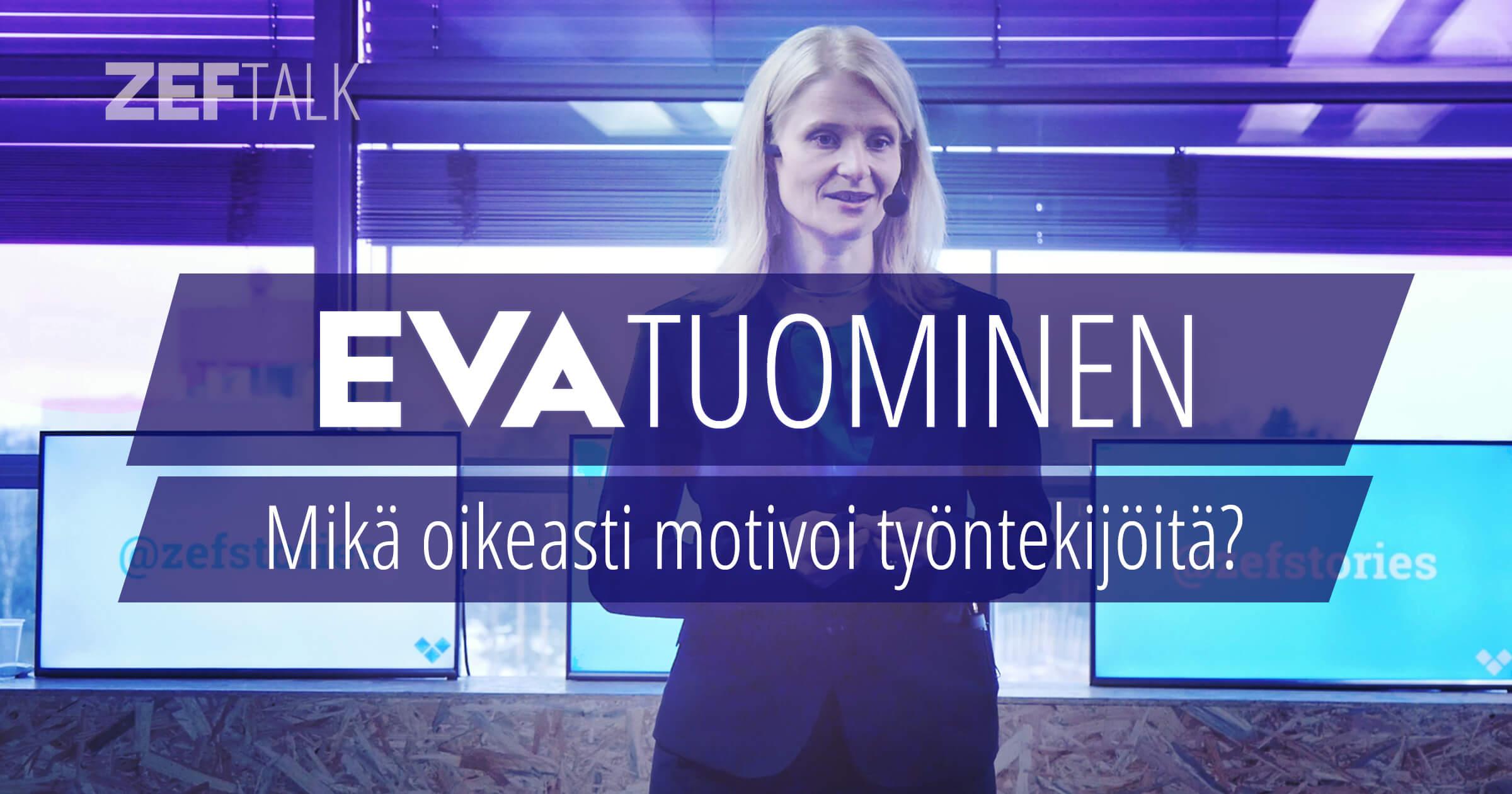 Eva Tuominen - Mikä oikeasti motivoi työntekijöitä